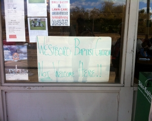westboro baptist church NOT WELCOMED posted at restaraunt - McAlester, OK